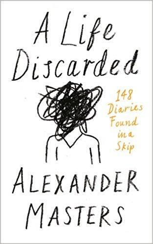 9780008130800 Life Discarded:  148 Diaries Found In A Skip