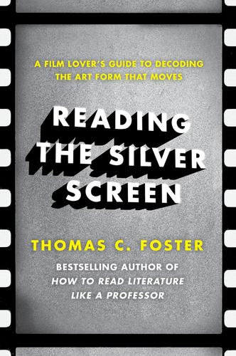 9780062113399 Reading The Silver Screen: A Film Lover's Guide To...