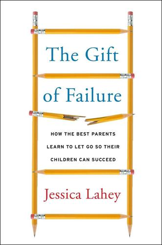 9780062299253 Gift Of Failure: How The Best Parents Learn To Let Go So...