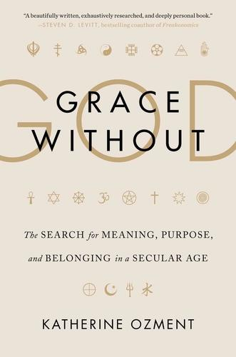 9780062305114 Grace Without God: The Search For Meaning, Purpose...