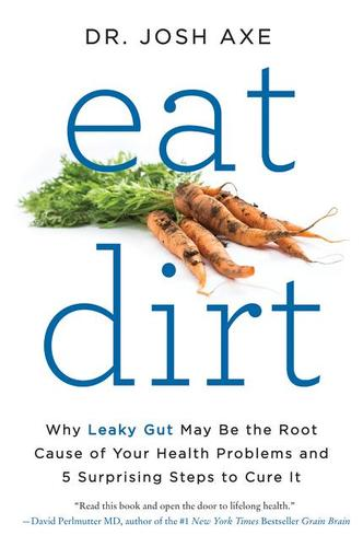 9780062433671 Eat Dirt: Why Leaky Gut May Be The Root Cause Of Your...