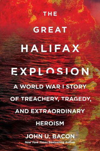 9780062748768 Great Halifax Explosion: A World War I Story Of Treachery...