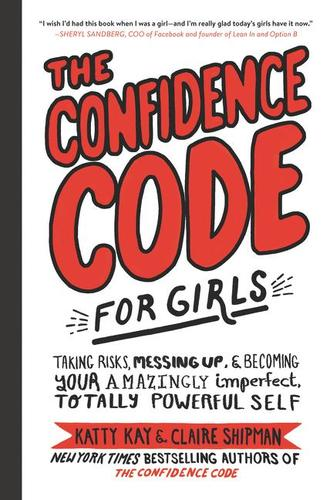 9780062796981 Confidence Code For Girls: Taking Risks, Messing Up...