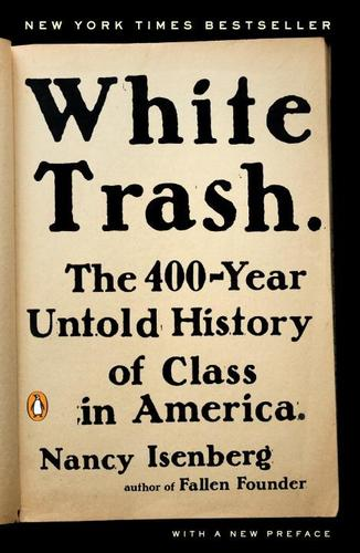 9780143129677 White Trash: The 400-year Untold History Of Class In America