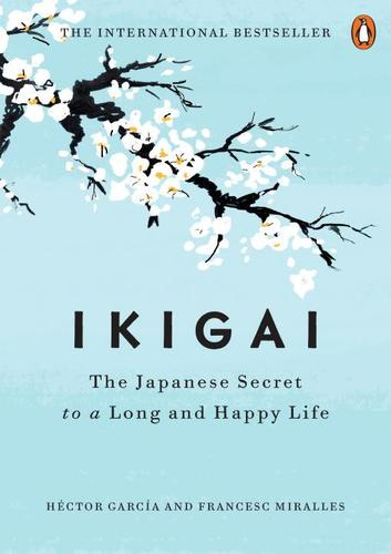 9780143130727 Ikigai: The Japanese Secret To A Long & Happy Life