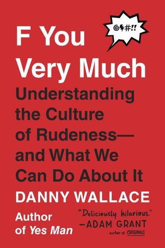 9780143132196 F You Very Much: Understanding The Culture Of Rudeness...