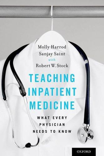 9780190671495 Teaching Inpatient Medicine: What Every Physician Needs...