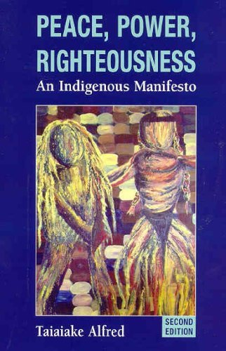 9780195430516 Peace, Power, Righteousness: An Indigenous Manifesto