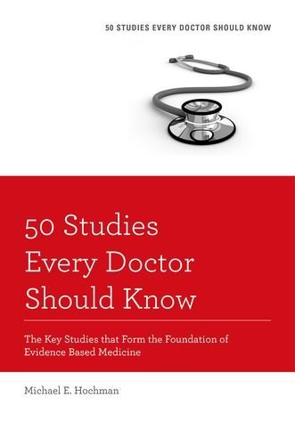 9780199343560 50 Studies Every Doctor Should Know: The Key Studies That...