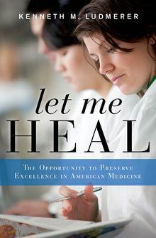 9780199744541 Let Me Heal: The Opportunity To Preserve Excellence In...