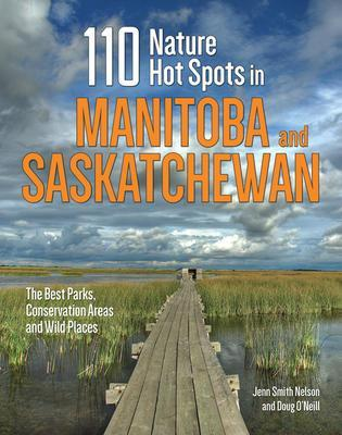 9780228101697 110 Nature Hot Spots In Manitoba & Saskatchewan: The Best...