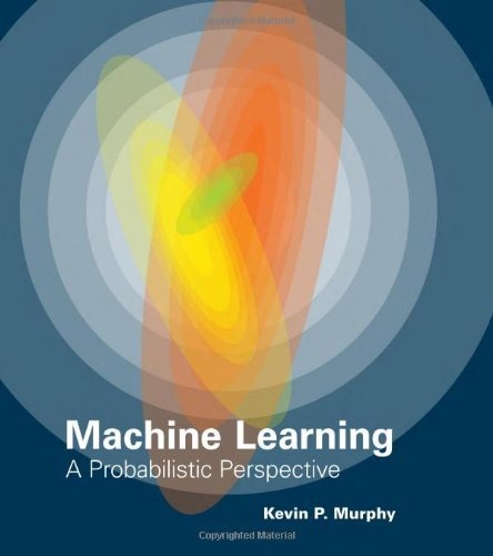 Machine Learning: A Probabilistic Perspective