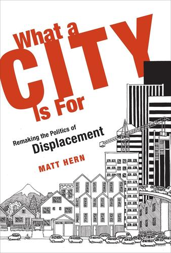 9780262534420 What A City Is For: Remaking The Politics Of Displacement