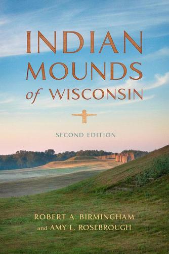 9780299313647 Indian Mounds Of Wisconsin