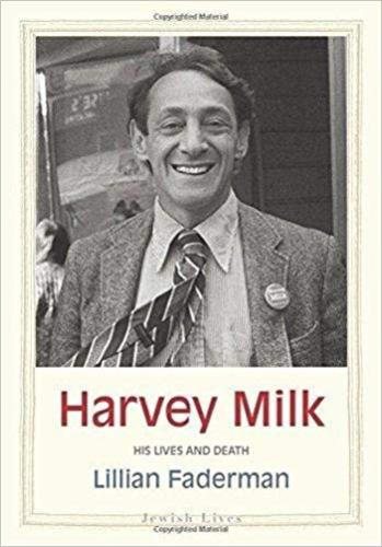 9780300222616 Harvey Milk: His Lives & Death