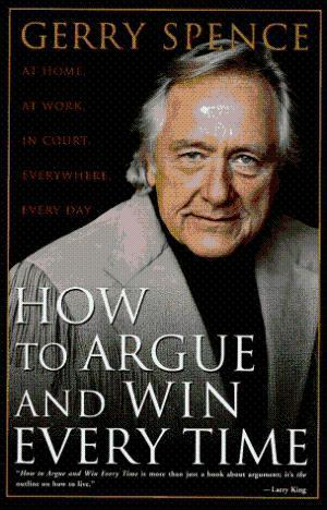 9780312144777 How To Argue & Win Every Time: At Home, At Work, In Court...
