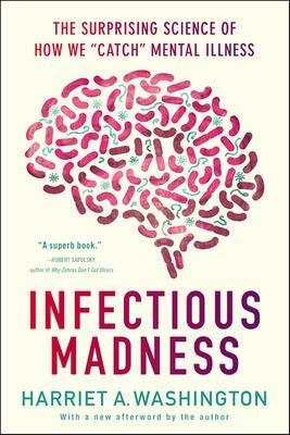 9780316277815 Infectious Madness: The Surprising Science Of How We...