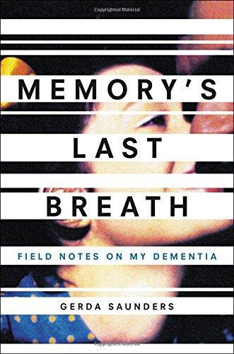 9780316502627 Memory's Last Breath: Field Notes On My Dementia