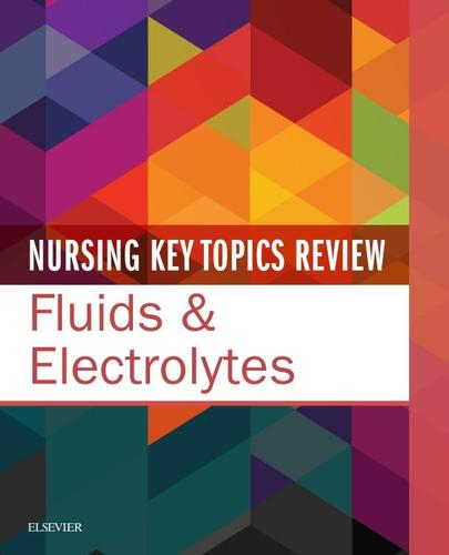 9780323551878 Nursing Key Topics Review: Fluids & Electrolytes
