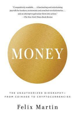 9780345803559 Money: The Unauthorized Biography - From Coinage To...