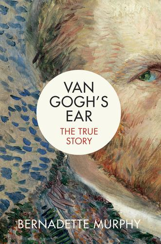 9780345816054 Van Gogh's Ear: The True Story
