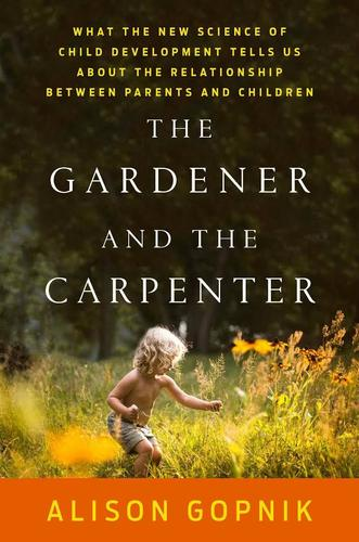 9780374229702 Gardener & The Carpenter: What The New Science Of Child...