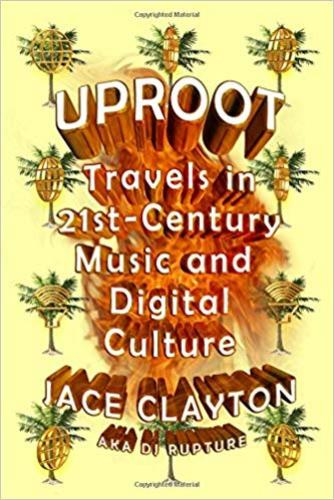9780374533427 Uproot: Travels In 21st-century Music & Digital Culture
