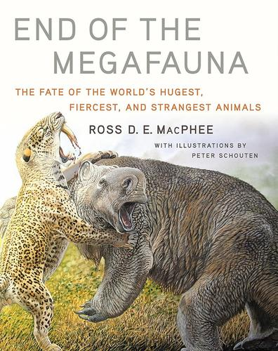 9780393249293 End Of The Megafauna: The Fate Of The World's Hugest...
