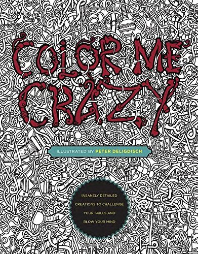 9780399175275 Color Me Crazy: Insanely Detailed Creations To Challenge...