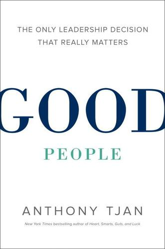 9780399562150 Good People: The Only Leadership Decision That Really...