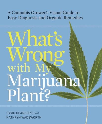 9780399578984 What's Wrong With My Marijuana Plant?