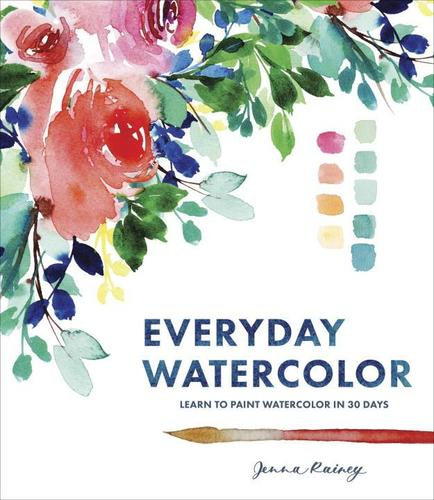 9780399579721 Everyday Watercolor: Learn To Paint Watercolor In 30 Days
