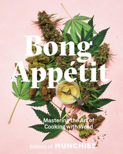 9780399580109 Bong Appetit: Mastering The Art Of Cooking With Weed