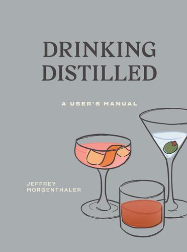 9780399580550 Drinking Distilled: A User's Manual