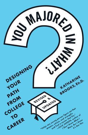 9780452296008 You Majored In What?: Designing Your Path From College To...