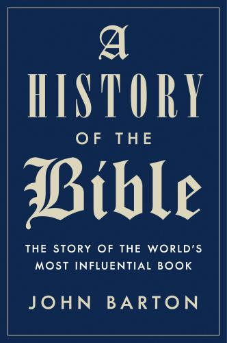 9780525428770 History Of The Bible: The Story Of The World's Most ...