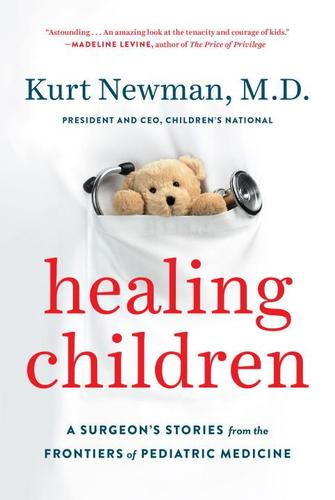 9780525428831 Healing Children: A Surgeon's Stories From The Frontiers...
