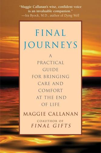 9780553382747 Final Journeys: A Practical Guide For Bringing Care...