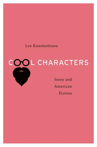 9780674967885 Cool Characters: Irony & American Fiction