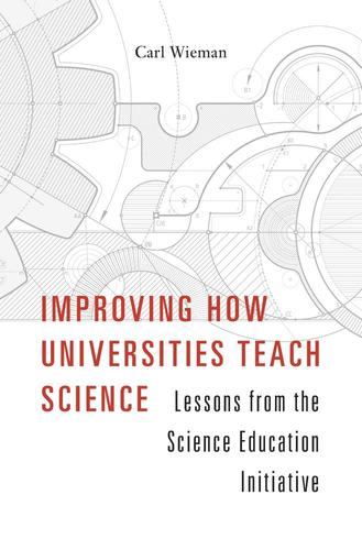 9780674972070 Improving How Universities Teach Science: Lessons From...