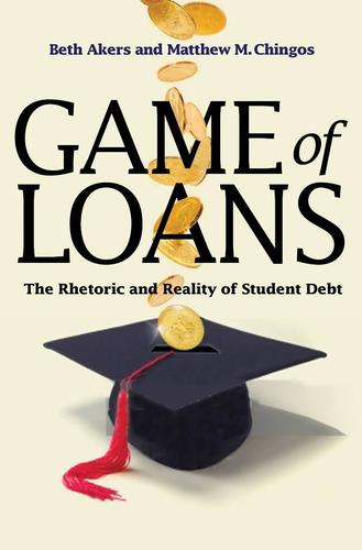 9780691181103 Game Of Loans: The Rhetoric & Reality Of Student Debt