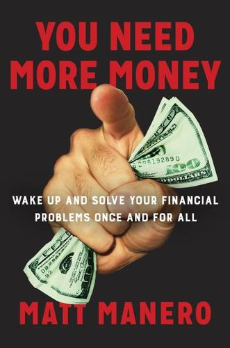 9780735216983 You Need More Money: Wake Up & Solve Your Financial Problems