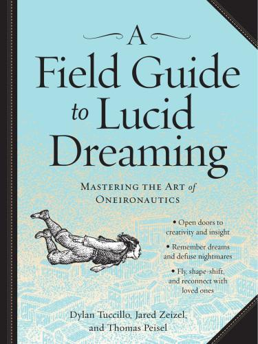 9780761177395 Field Guide To Lucid Dreaming: Mastering The Art Of Oneiro
