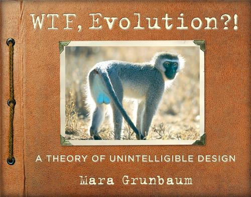 9780761180340 Wtf, Evolution? A Theory Of Unintelligible Design
