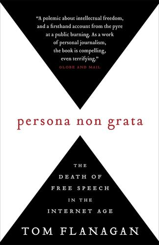 9780771030833 Persona Non Grata: The Death Of Free Speech In...