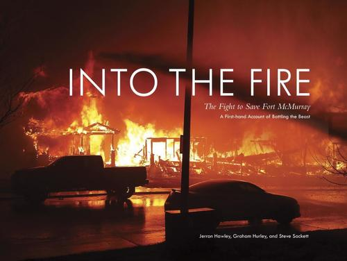 9780771039287 Into The Fire: The Fight To Save Fort Mcmurray