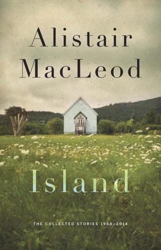 9780771059186 Island: The Collected Stories Of Alistair Macleod