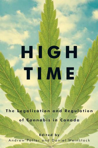 9780773556416 High Time: The Legalization & Regulation Of Cannabis In...