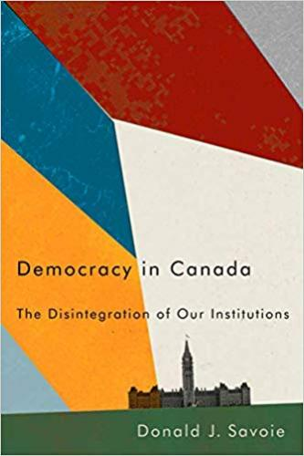 9780773559028 Democracy In Canada: The Disintegration Of Our Institutions