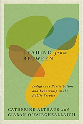 9780773559141 Leading From Between: Indigenous Participation & ...